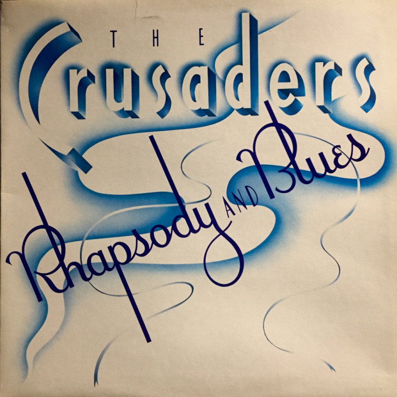 The Crusaders - Rhapsody & Blues