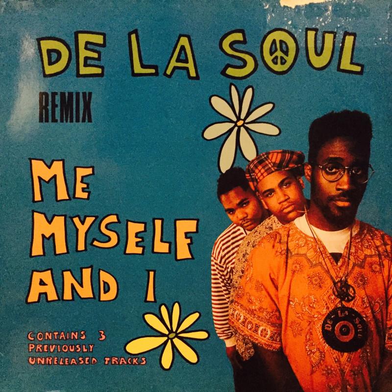 De La Soul - Me Myself And I (Remix)