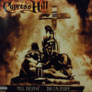 Cypress Hill  - Till death do us part
