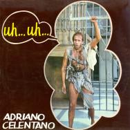 Adriano Celentano – Uh…Uh…