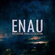 ENAU - Reverie.Walls.Ocean